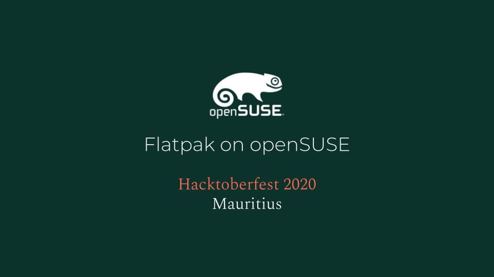 Hacktoberfest Mauritius - Flatpak on openSUSE